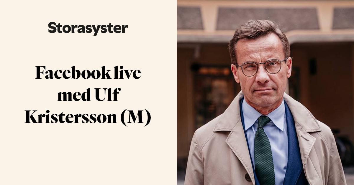Porträttbild på Ulf Kristersson och texten Facebook live med Ulf Kristersson (M)